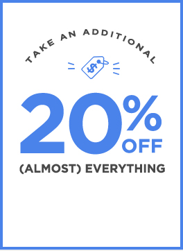 Take an additional 20% off almost everything!