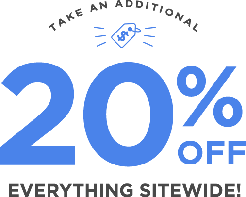 Take an additional 20% off everything sitewide!
