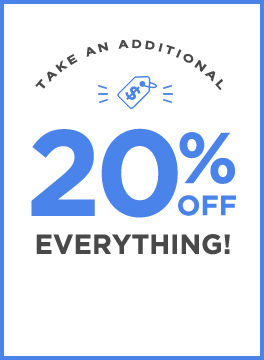 Labor Day Savings. Take an Additional 20% Off Everything Sitewide.