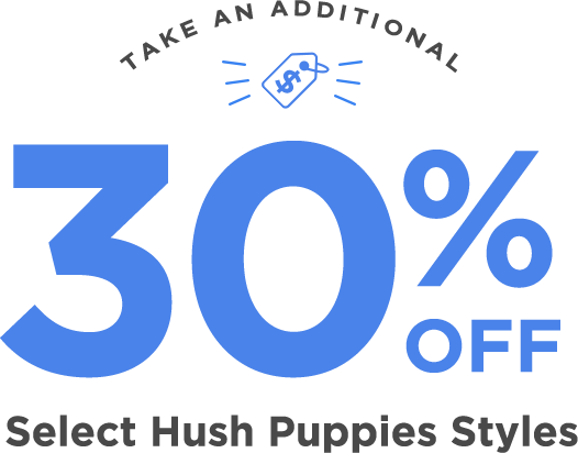 Take an additional 30% off select Hush Puppies styles.