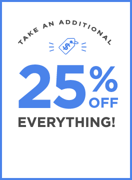 Take an additional 25% OFF everything!