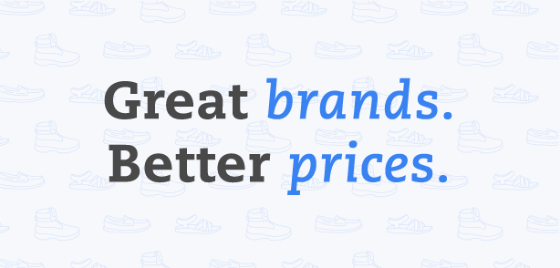Great Brands. Better Prices.