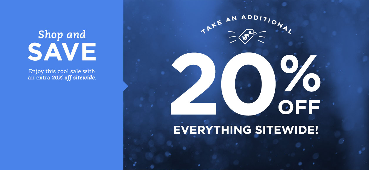 Take an Additional 20% Off Everything Sitewide