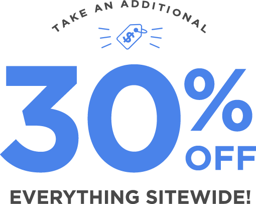 Take an additional 30% off everything sitewide!